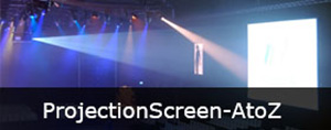 Projection Screen AtoZ
